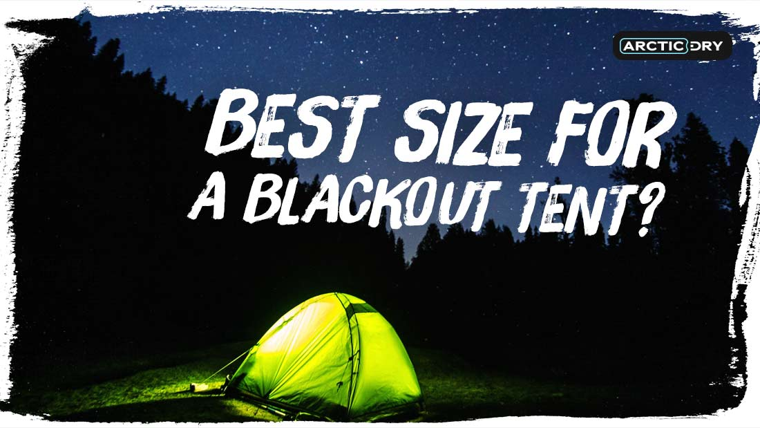 best-size-for-a-blackout-tent