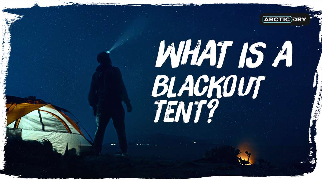 what-is-a-blackout-tent