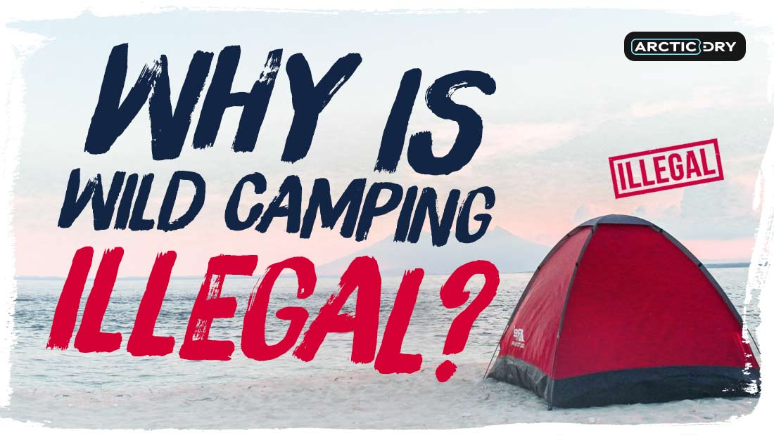 why-is-wild-camping-illegal
