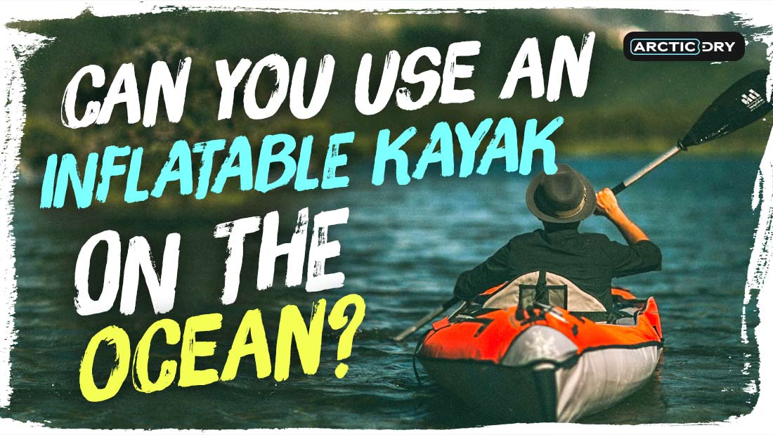 can-you-use-an-inflatable-kayak-in-the-ocean